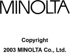 Copyright 2003 MINOLTA Co., Ltd.
