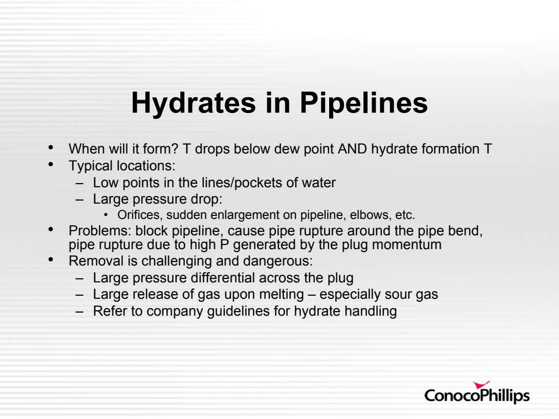 Hydrates in Pipelines •   •   When will it form? T drops below dew