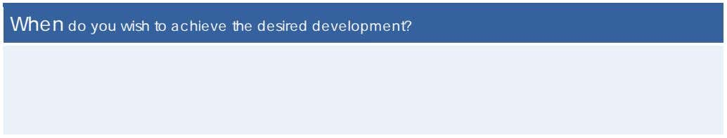 When do you wish to achieve the desired development?