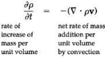 Equation of Continuity • General mass balance - Rate of increase of mass = (Rate of