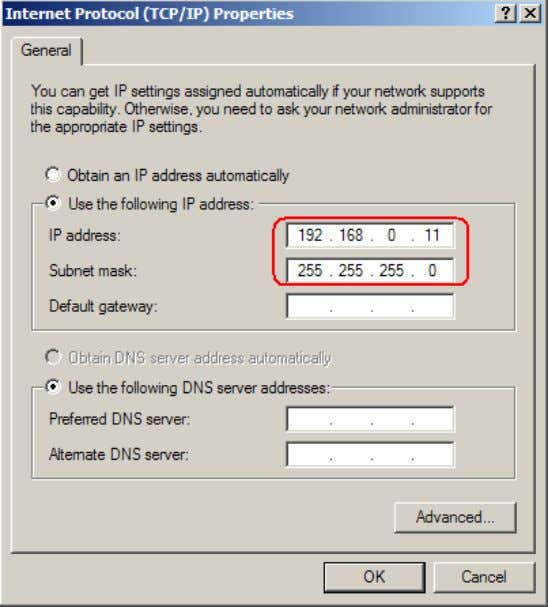 IP address setting. IP: 192.168.0.11~254 Subent mask : 255.255.255.0