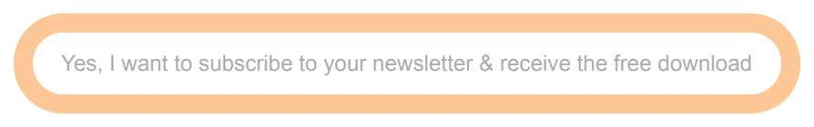 Yes, I want to subscribe to your newsletter & receive the free download