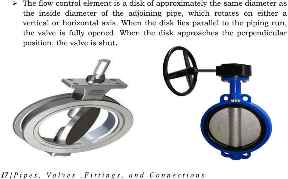  The flow control element is a disk of approximately the same diameter as the inside