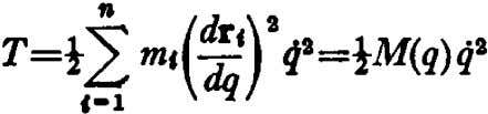 q. Therefore, formula (7) for the kinetic energy becomes where M(q) = i mj(~j)B. M f-l