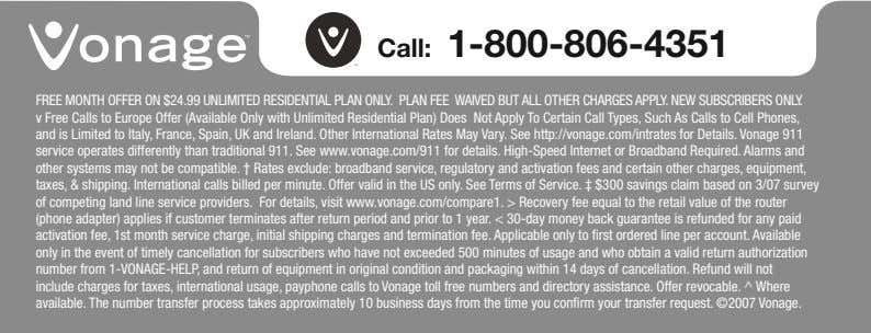Call: 1-800-806-4351 FREE MONTH OFFER ON $24.99 UNLIMITED RESIDENTIAL PLAN ONLY. PLAN FEE WAIVED BUT