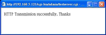 you will receive a test.txt file on the HTTP server. Click Save to enable the settings,
