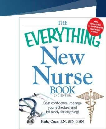 The Everything New Nurse Book By Kathy Quan RN, BSN, PHN (Quann,2011) Compliments Strengths:  Teamwork