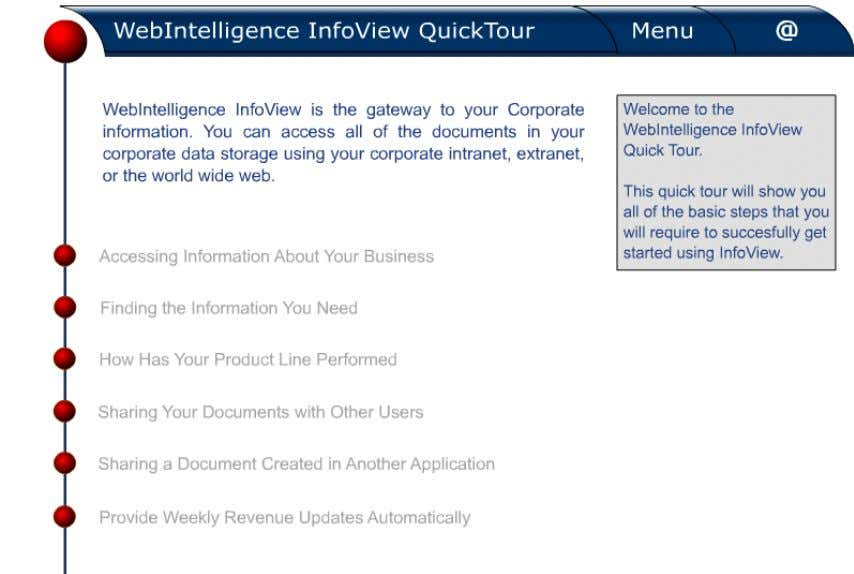 to the guide Getting Started with WebIntelligence . An actual screen from the InfoView Quick Tour