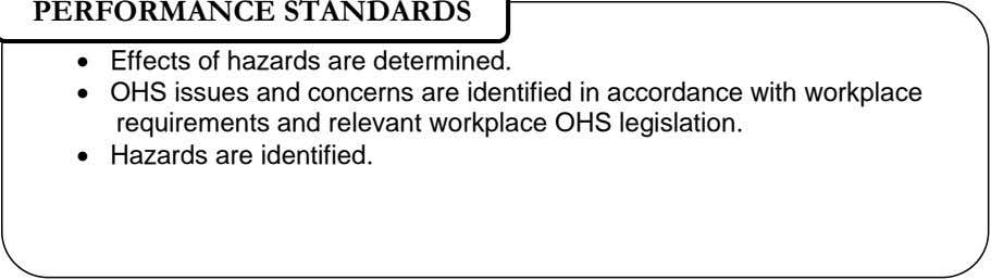PERFORMANCE STANDARDS  Effects of hazards are determined.  OHS issues and concerns are identified