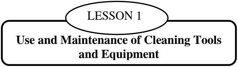 LESSON 1 Use and Maintenance of Cleaning Tools and Equipment