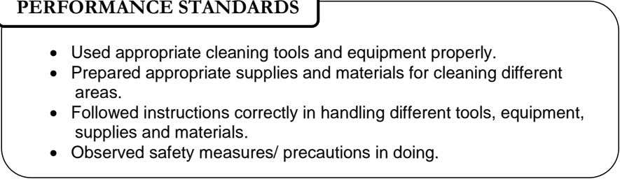PERFORMANCE STANDARDS  Used appropriate cleaning tools and equipment properly.  Prepared appropriate supplies and