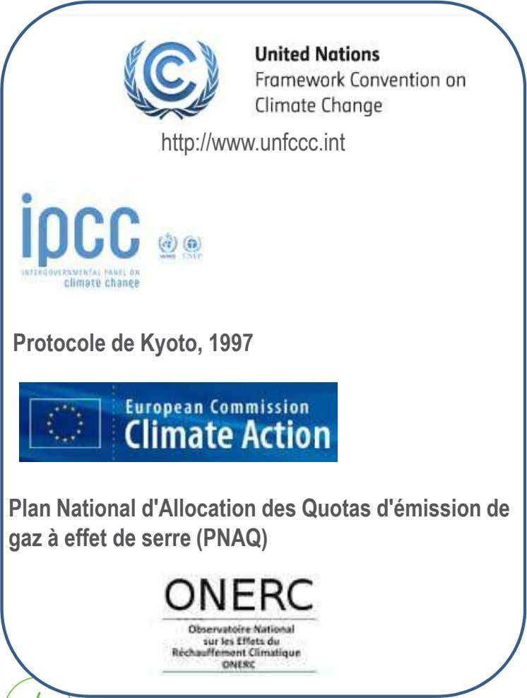 http://www.unfccc.int Protocole de Kyoto, 1997 Plan National d'Allocation des Quotas d'émission de gaz à