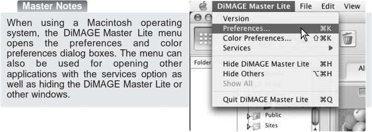 Master Notes When using a Macintosh operating system, the DiMAGE Master Lite menu opens the