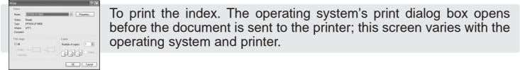 To print the index. The operating system's print dialog box opens before the document is