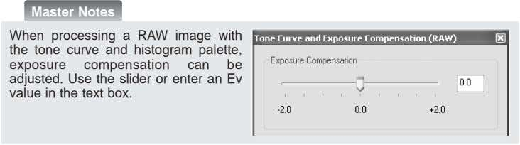 Master Notes When processing a RAW image with the tone curve and histogram palette, exposure