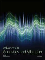 Advances in Acoustics and Vibration Hindawi www.hindawi.com Volume 2018