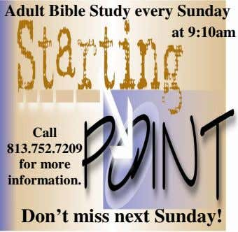 Adult Bible Study every Sunday at 9:10am Call 813.752.7209 for more information. Don't miss next Sunday!