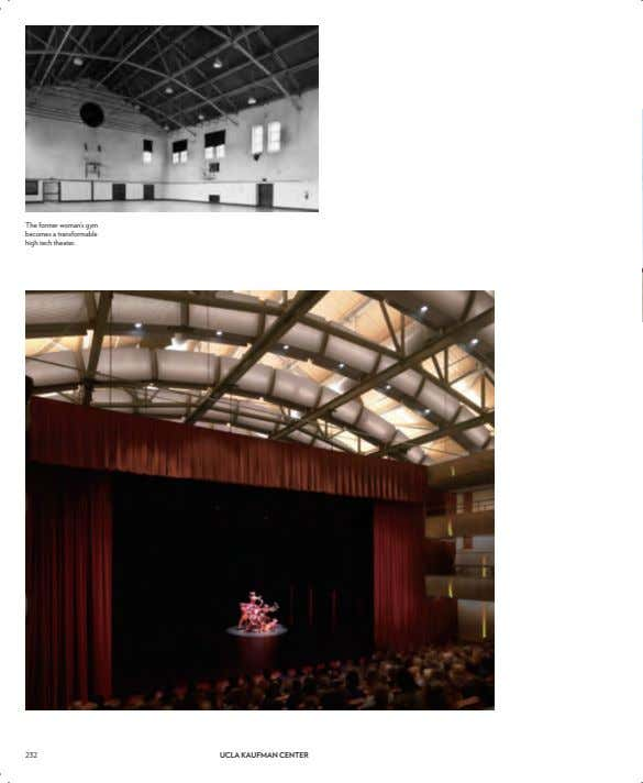 The former woman's gym becomes a transformable high tech theater. 232 UCLA KAUFMAN CENTER