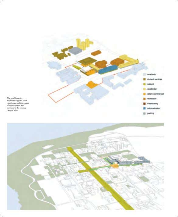The new University Boulevard supports a rich mix of uses, multiple modes of transportation, and