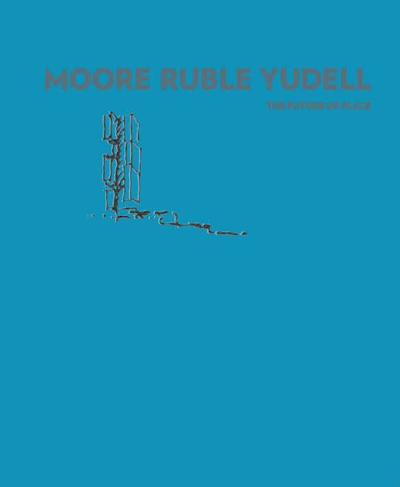 MOORE RUBLE YUDELL THE FUTURE OF PLACE