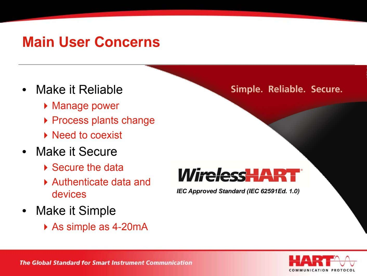 Main User Concerns • Make it Reliable Manage power Process plants change Need to coexist