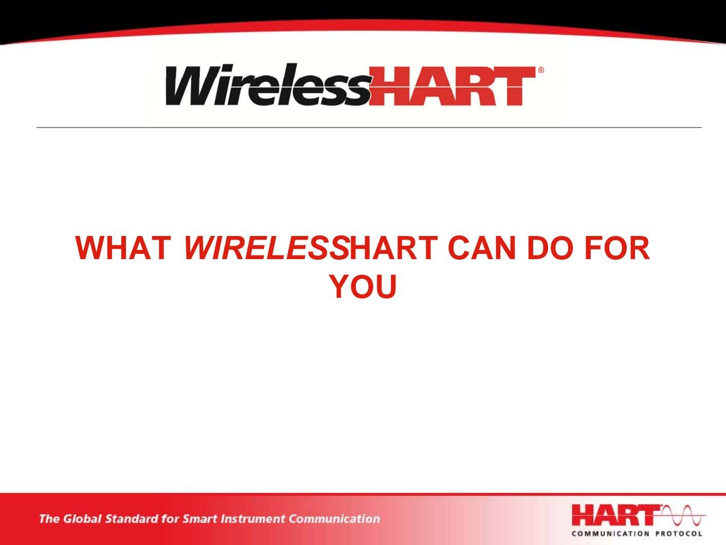 WHAT WIRELESSHART CAN DO FOR YOU