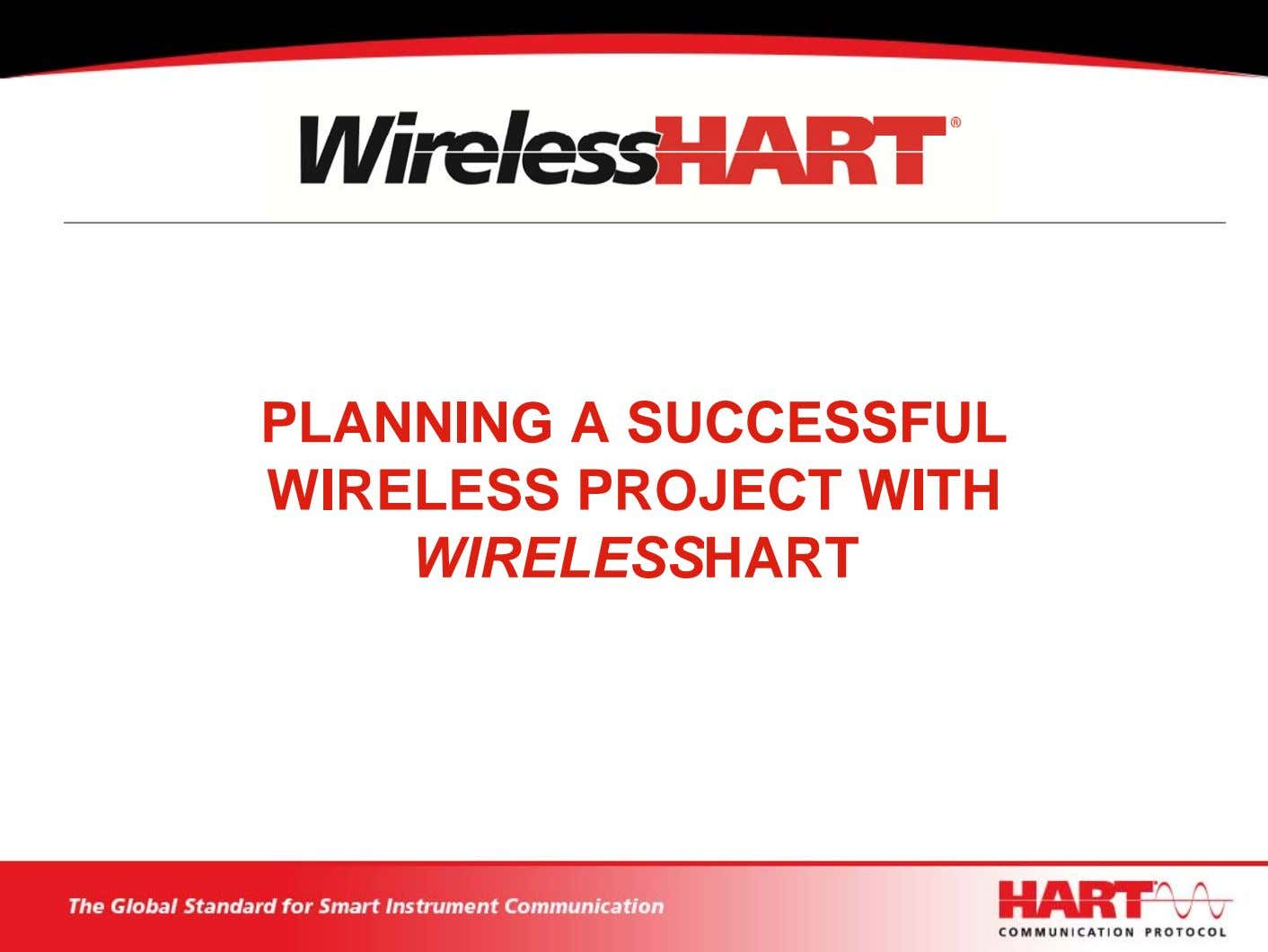 PLANNING A SUCCESSFUL WIRELESS PROJECT WITH WIRELESSHART