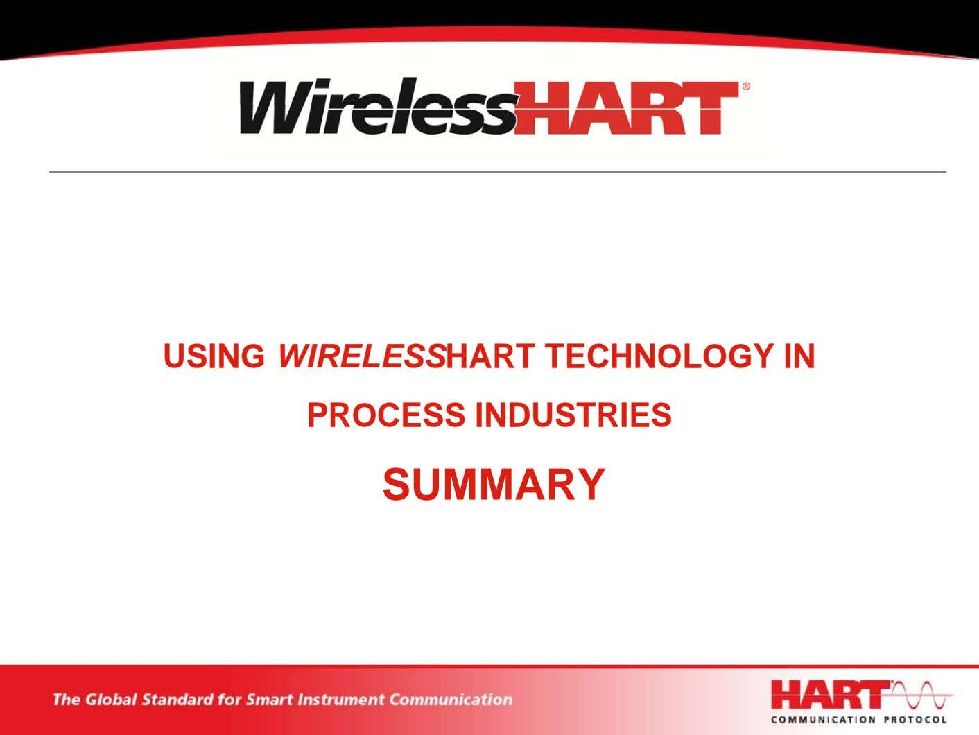USING WIRELESSHART TECHNOLOGY IN PROCESS INDUSTRIES SUMMARY
