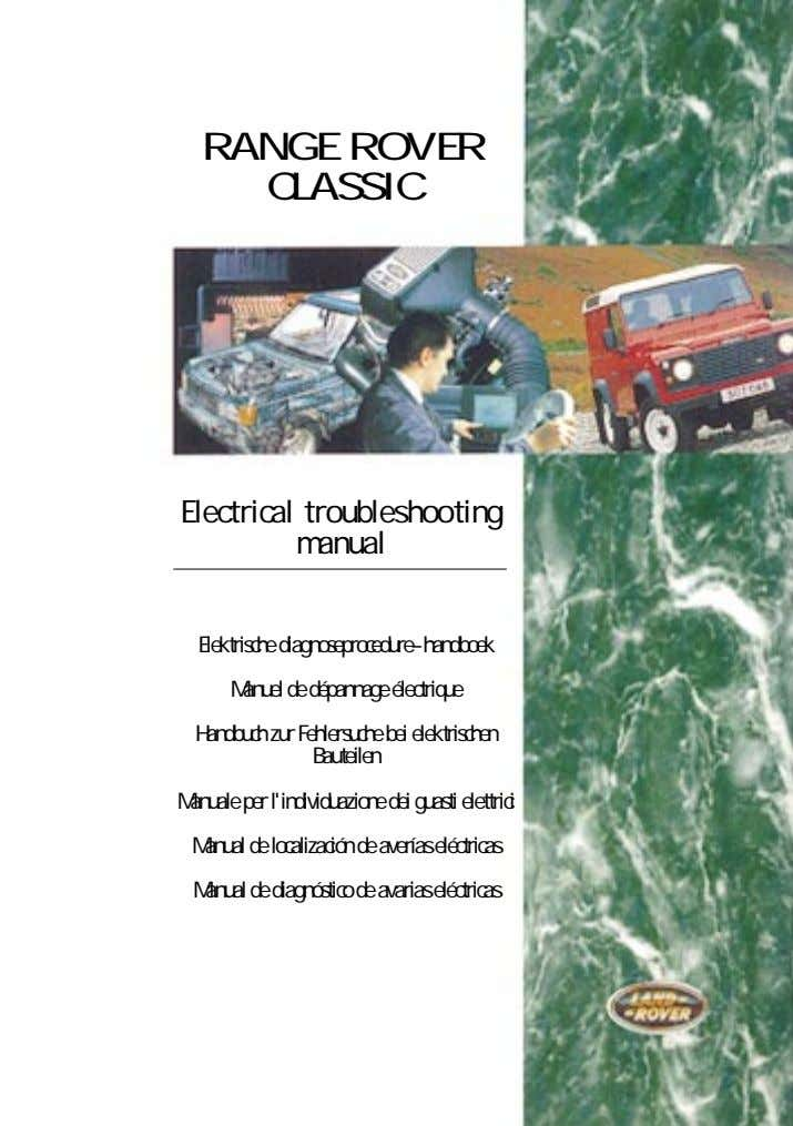 RANGE ROVER CLASSIC Electrical troubleshooting manual Elektrische diagnoseprocedure–handboek Manuel de dépannage