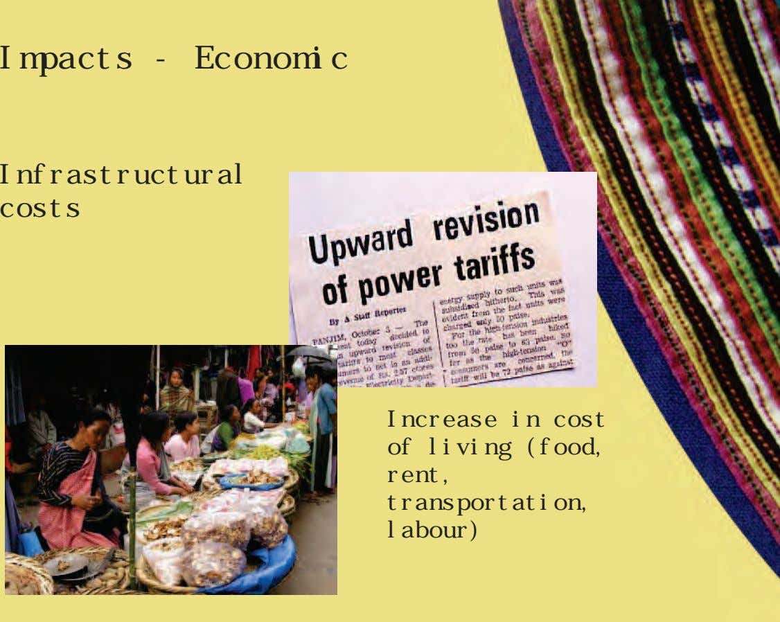 Impacts - Economic Infrastructural costs Increase in cost of living (food, rent, transportation, labour)