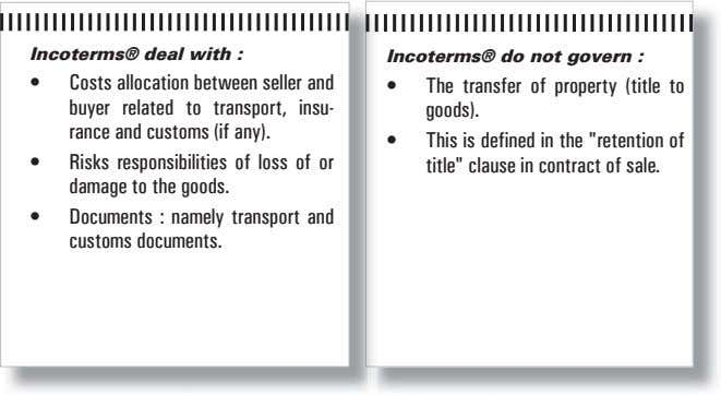 Incoterms® deal with : Incoterms® do not govern : • Costs allocation between seller and