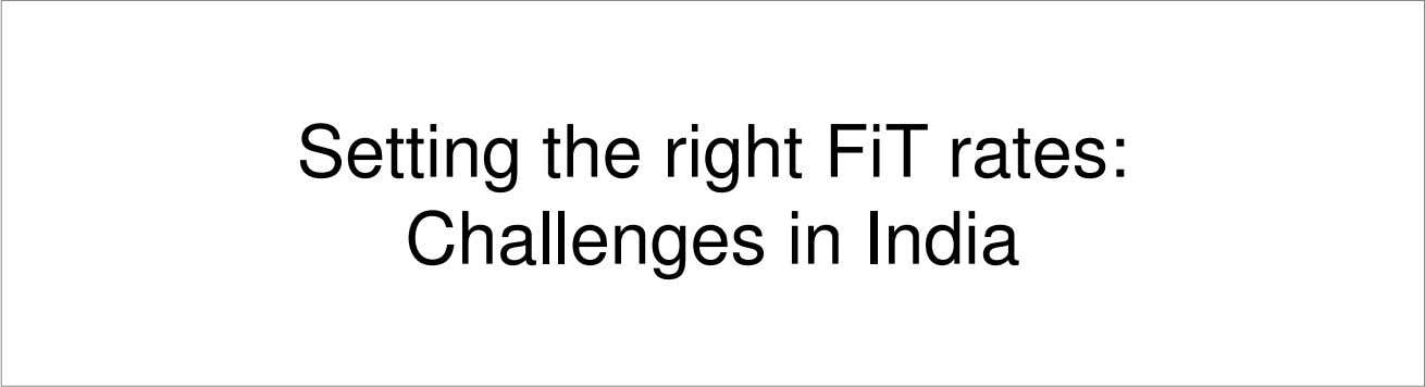 Setting the right FiT rates: Challenges in India
