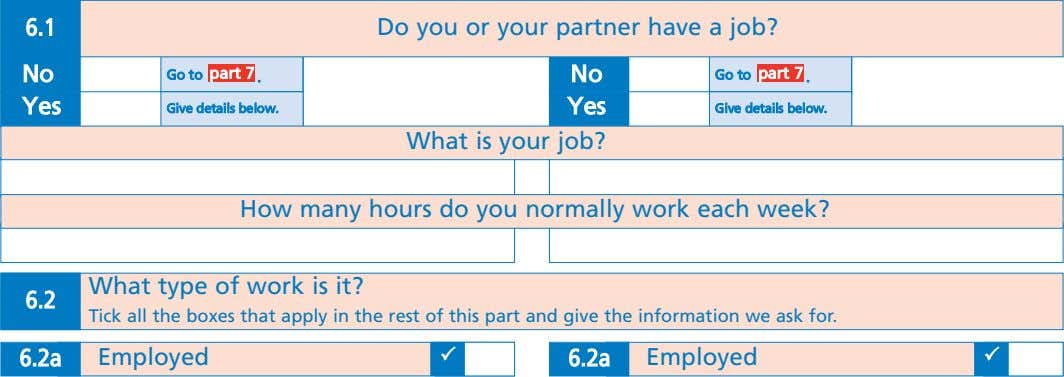 6.1 Do you or your partner have a job? No Go to part 7 No