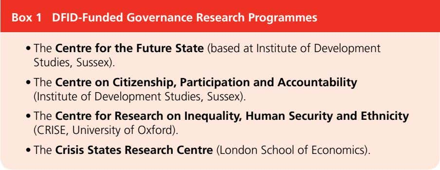 Box 1 DFID-Funded Governance Research Programmes • The Centre for the Future State (based at