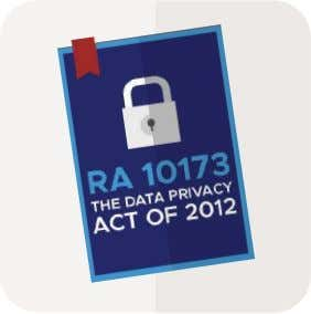 PROPERTY OF THE NATIONAL PRIVACY COMMISSION What the law is all about How it will affect