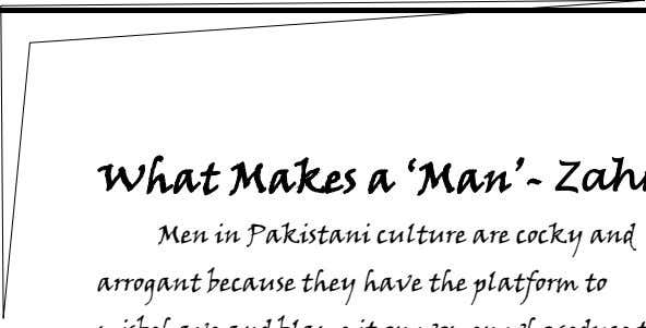 What Makes a ‗Man' - Zahra Men in Pakistani culture are cocky and arrogant because