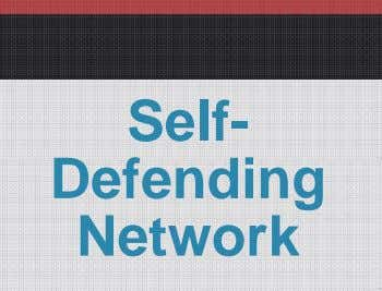 Self- Defending Network