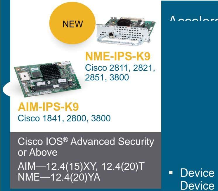 NEW NME-IPS-K9 Cisco 2811, 2821, 2851, 3800 AIM-IPS-K9 Cisco 1841, 2800, 3800 Cisco IOS ®