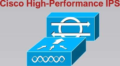 Cisco High-Performance IPS