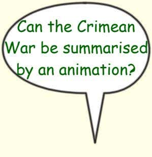 Can the Crimean War be summarised by an animation?