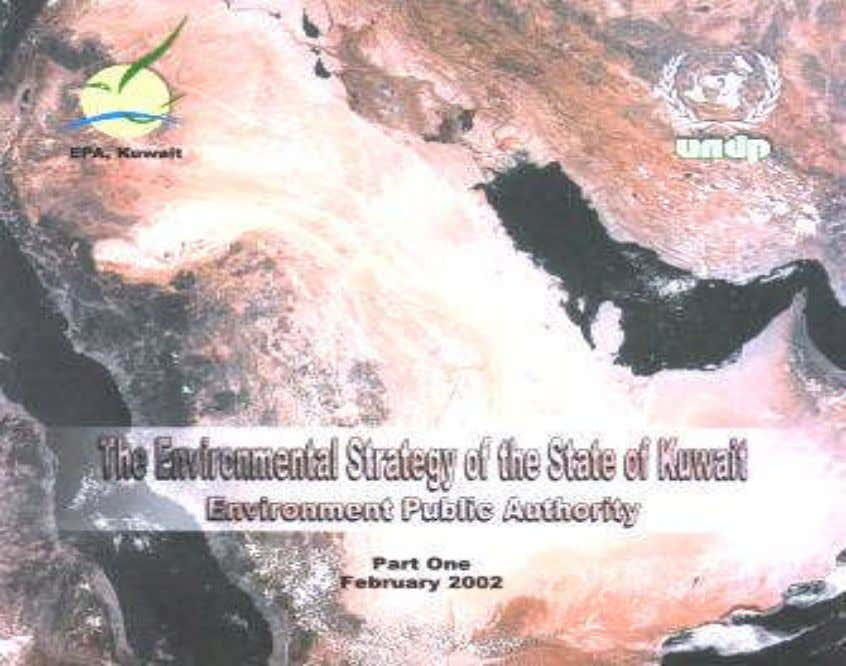 The Envioronment Public Authority The Environmental Strategy of the State of Kuwait, 2002 1