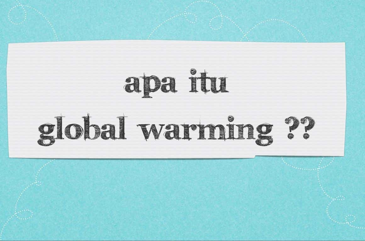 apa itu global warming ??