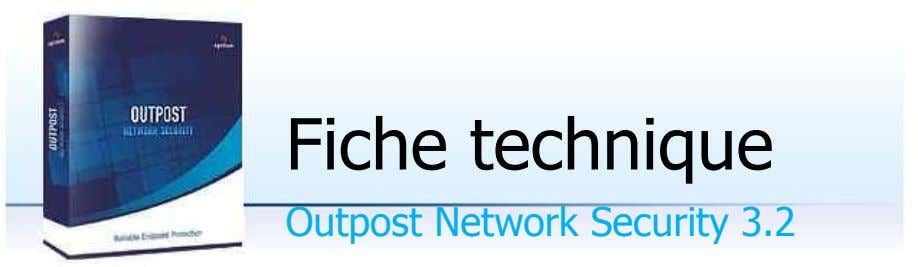 Fiche technique Outpost Network Security 3.2