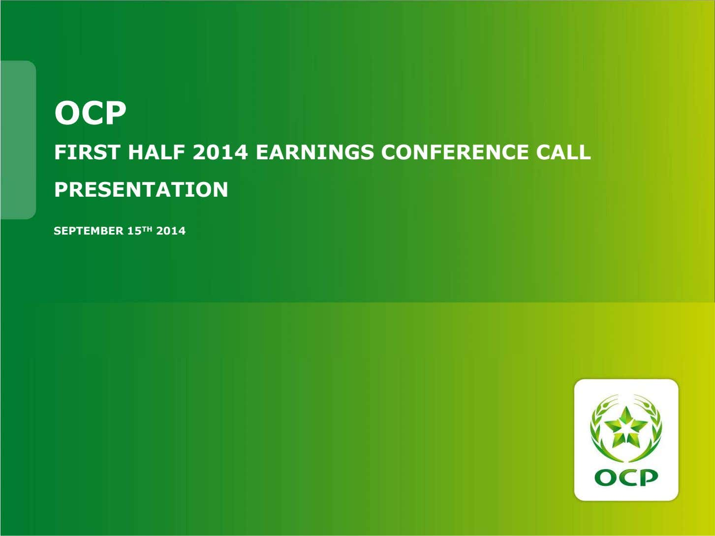 OCP FIRST HALF 2014 EARNINGS CONFERENCE CALL PRESENTATION SEPTEMBER 15 TH 2014