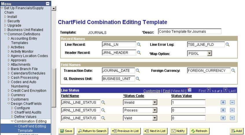 Editing>Chartfield Editing Template Link the Combination Templ ate to the Ledger Template For