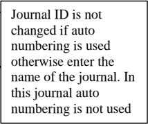 if auto numbering is used otherwise enter the name of the journal. In this journal auto