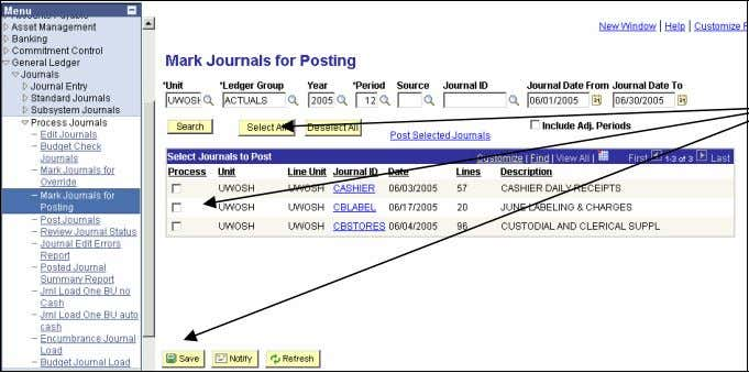 Process Journals>Mark Journals for Posting. Select the Journals that you wish to Post; if you choose