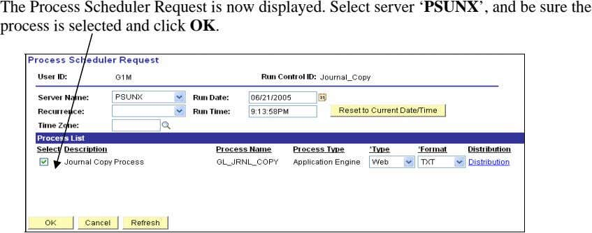 The Process Scheduler Request is now displayed. Select server 'PSUNX', and be sure the process