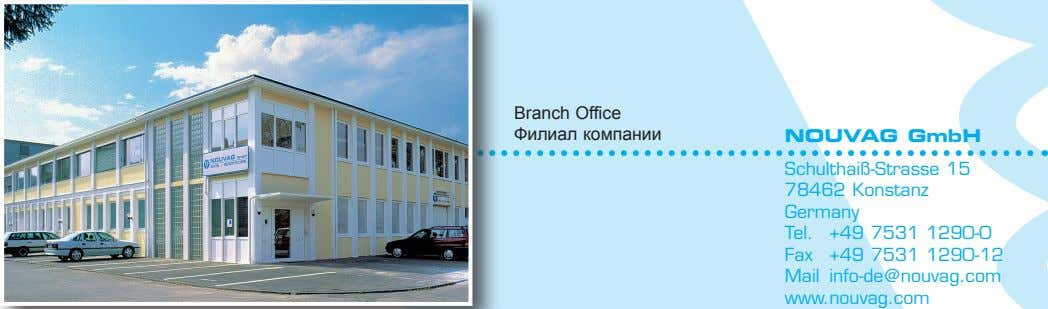 Branch Office Филиал компании NOUVAG GmbH Schulthaiß-Strasse 15 78462 Konstanz Germany Tel. Fax +49