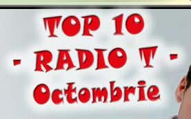 TOP 10 – RADIO T – Octombrie